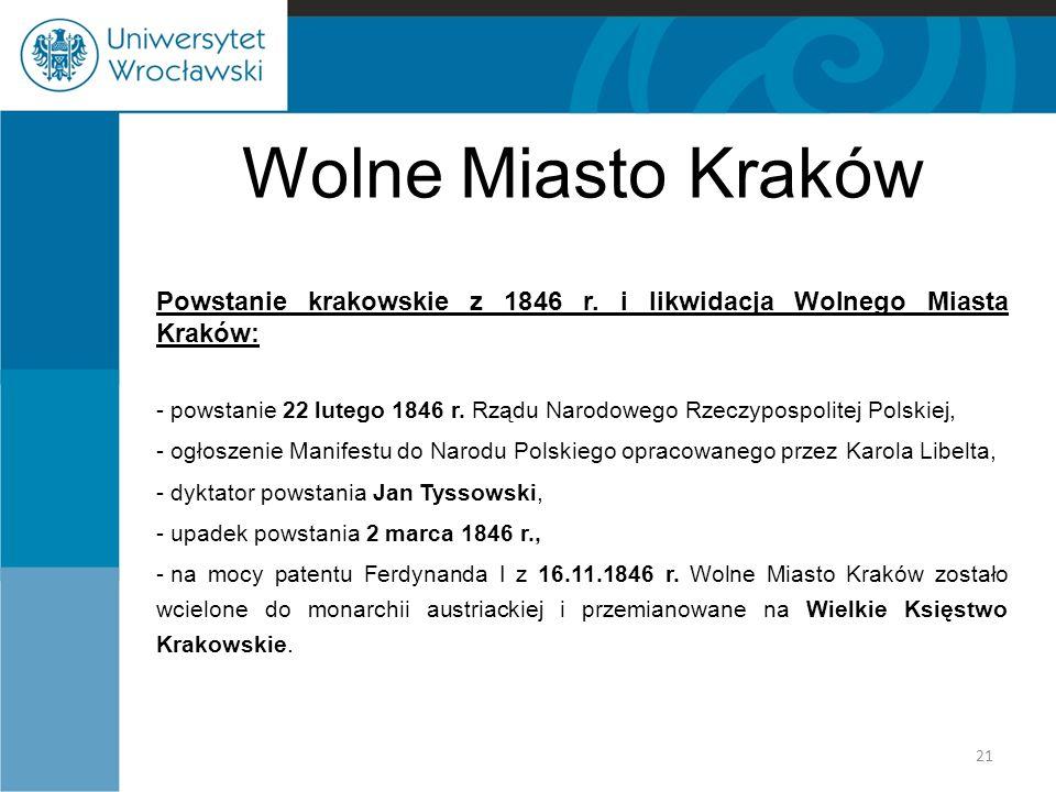 Wolne Miasto Kraków Powstanie krakowskie z 1846 r. i likwidacja Wolnego Miasta Kraków: