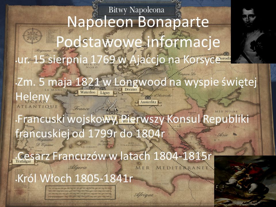 Napoleon Bonaparte Podstawowe informacje