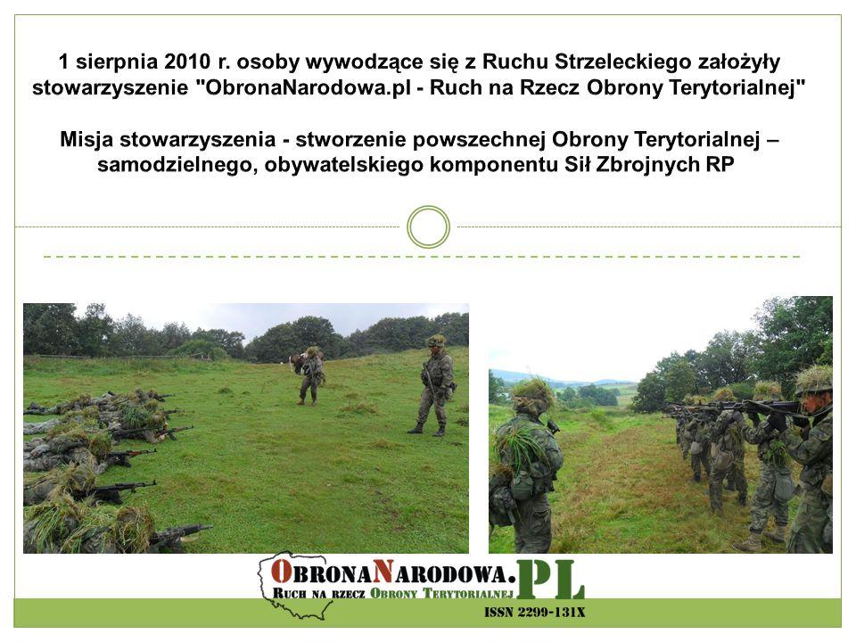 1 sierpnia 2010 r. osoby wywodzące się z Ruchu Strzeleckiego założyły stowarzyszenie ObronaNarodowa.pl - Ruch na Rzecz Obrony Terytorialnej