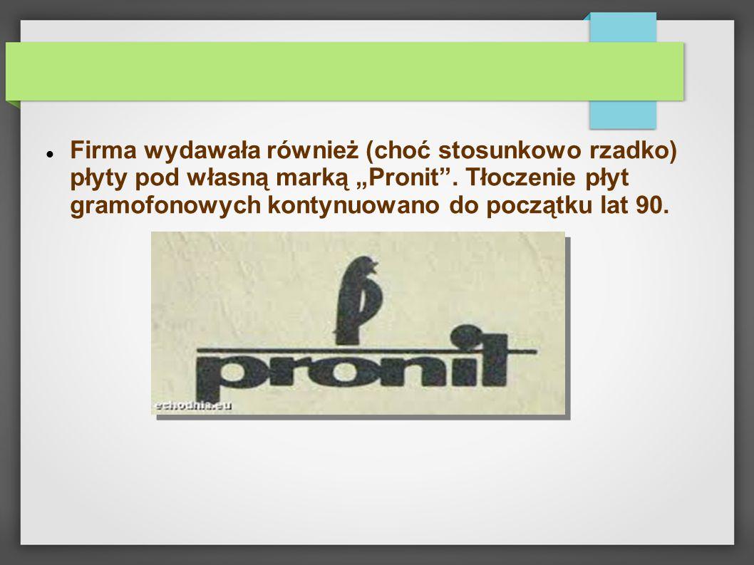 """Firma wydawała również (choć stosunkowo rzadko) płyty pod własną marką """"Pronit ."""