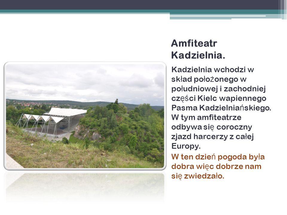Amfiteatr Kadzielnia.