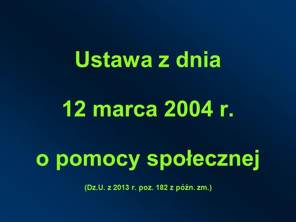 Ustawa z dnia 12 marca 2004 r. o pomocy społecznej (Dz. U. z 2013 r