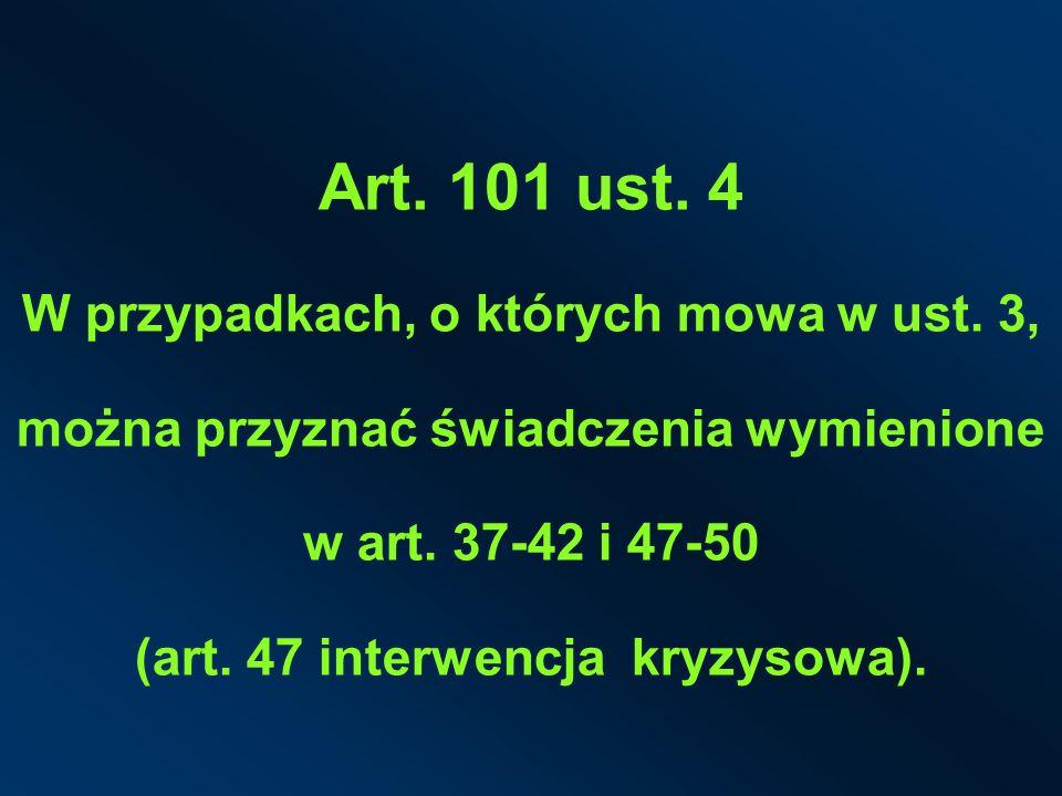 Art. 101 ust. 4 W przypadkach, o których mowa w ust