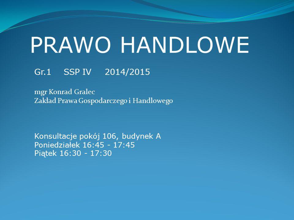 PRAWO HANDLOWE Gr.1 SSP IV 2014/2015 mgr Konrad Gralec
