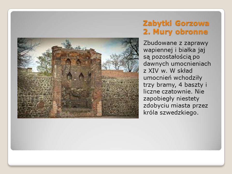 Zabytki Gorzowa 2. Mury obronne