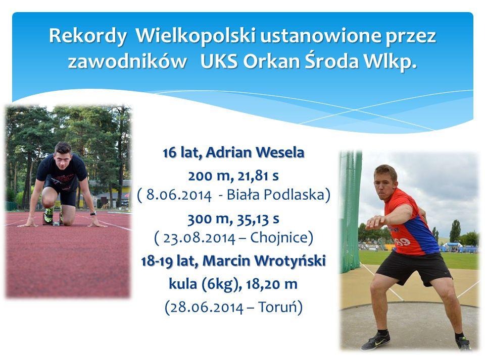 Rekordy Wielkopolski ustanowione przez zawodników UKS Orkan Środa Wlkp.