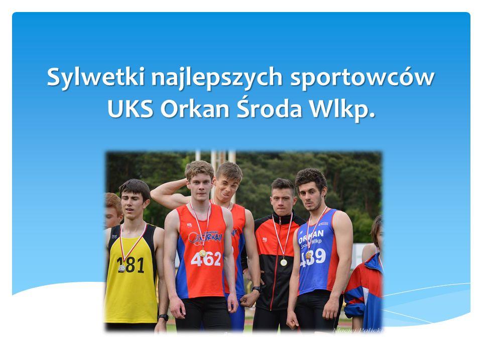 Sylwetki najlepszych sportowców UKS Orkan Środa Wlkp.