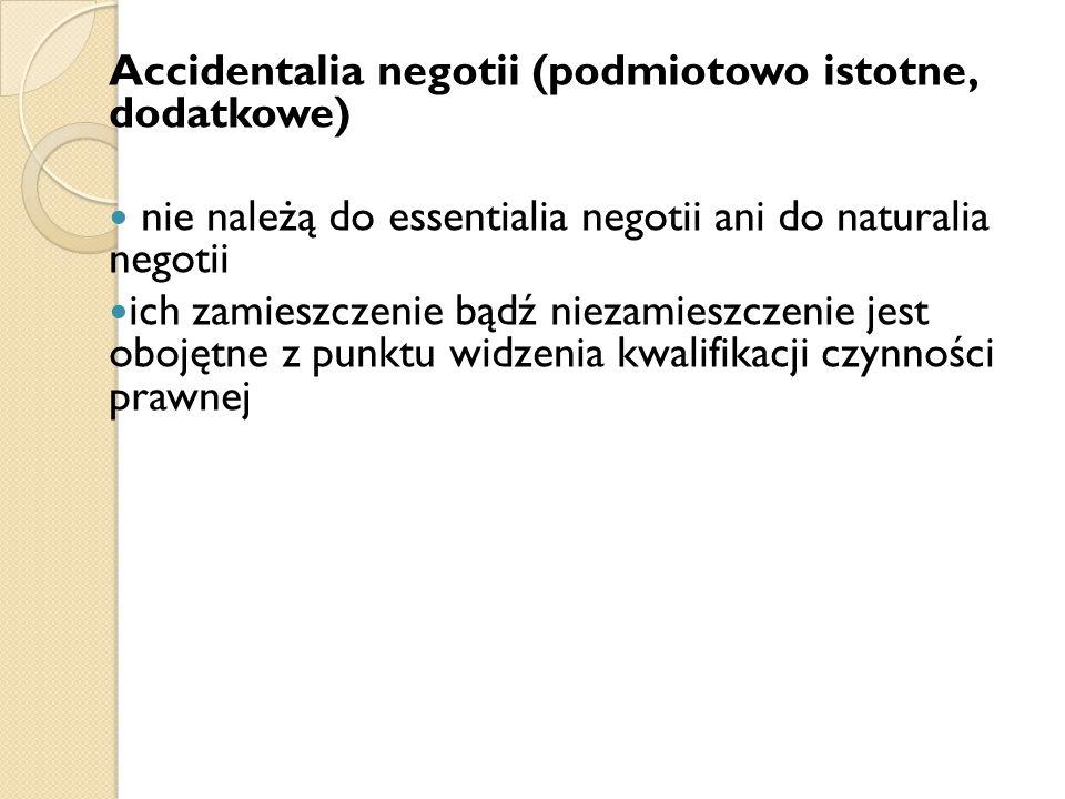 Accidentalia negotii (podmiotowo istotne, dodatkowe)