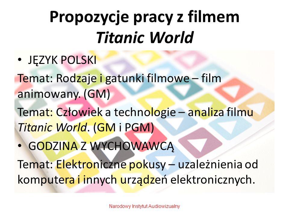 Propozycje pracy z filmem Titanic World