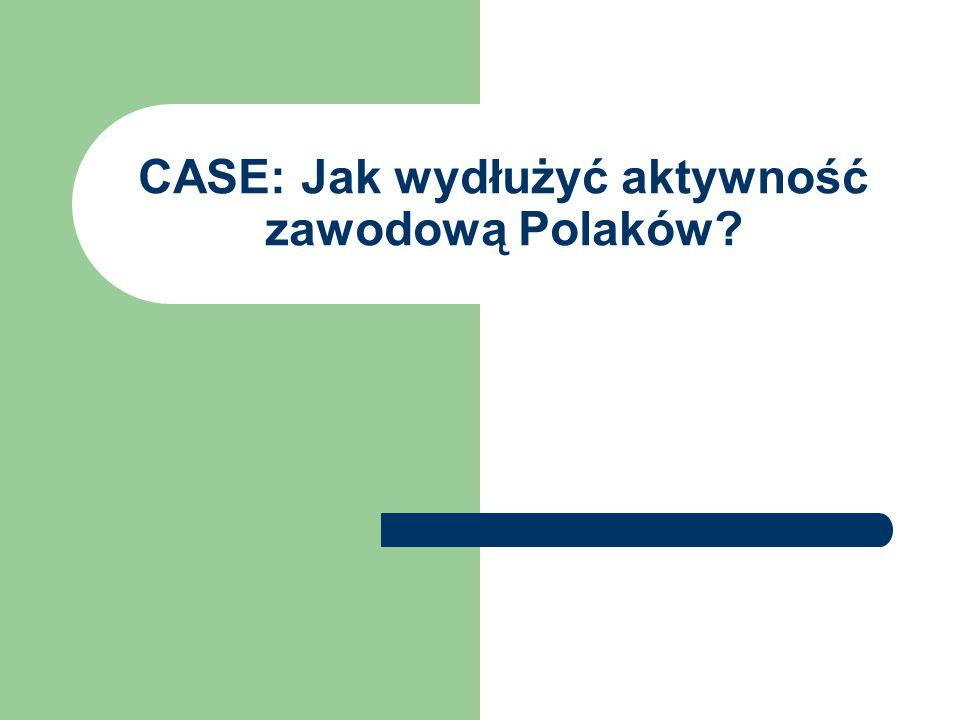 CASE: Jak wydłużyć aktywność zawodową Polaków