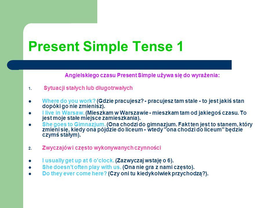 Angielskiego czasu Present Simple używa się do wyrażenia: