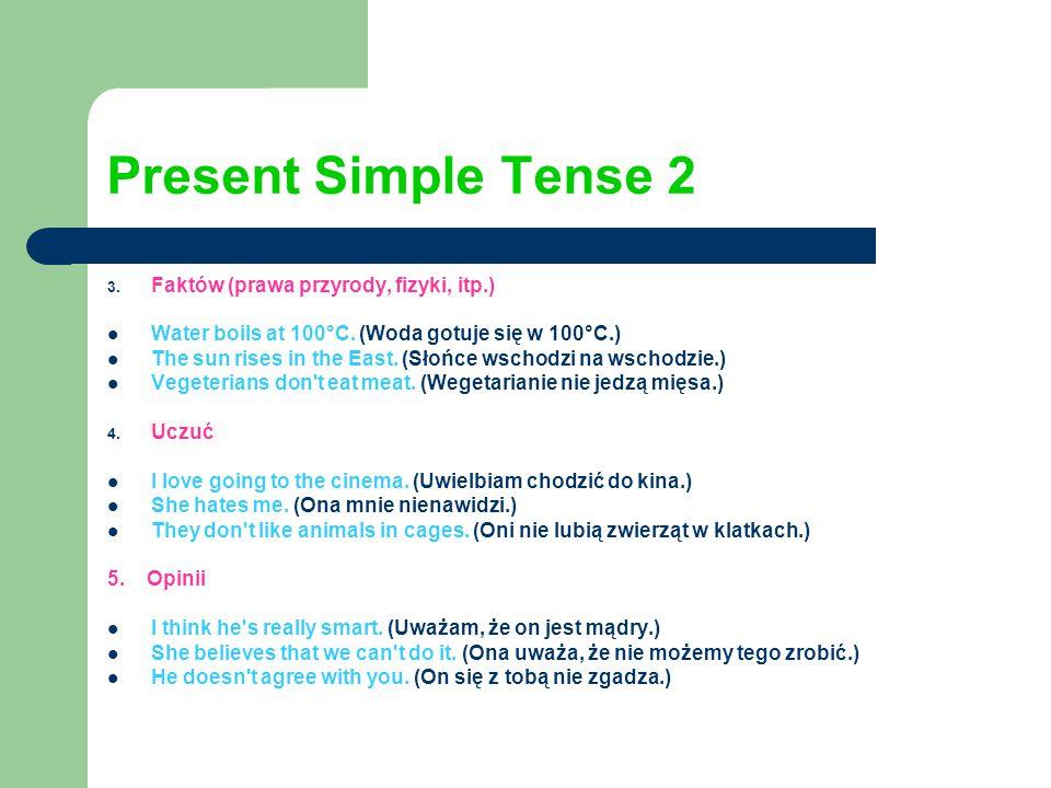 Present Simple Tense 2 Faktów (prawa przyrody, fizyki, itp.)
