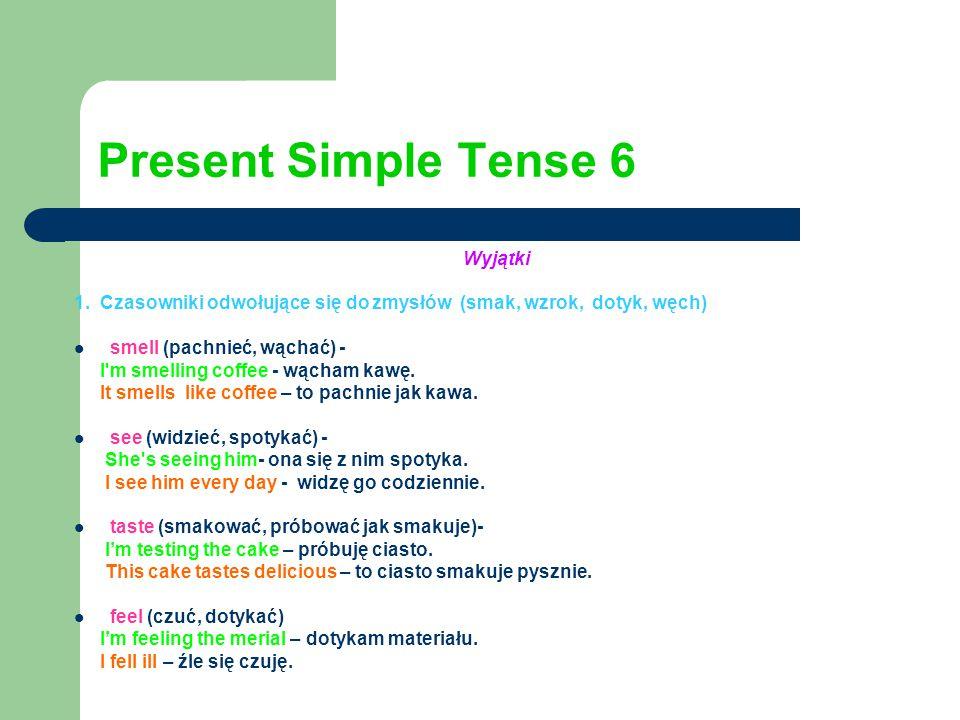 Present Simple Tense 6 Wyjątki