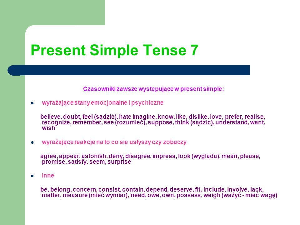 Czasowniki zawsze występujące w present simple: