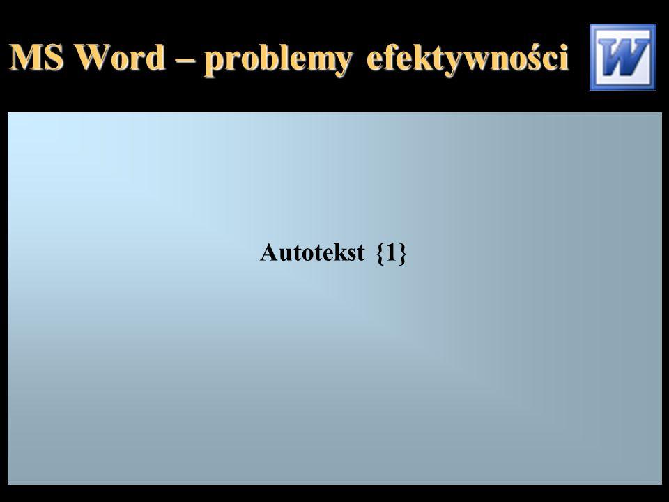 MS Word – problemy efektywności