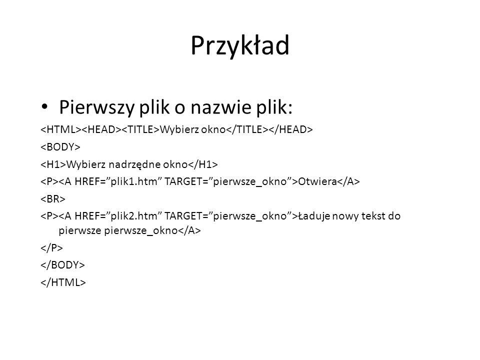Przykład Pierwszy plik o nazwie plik: