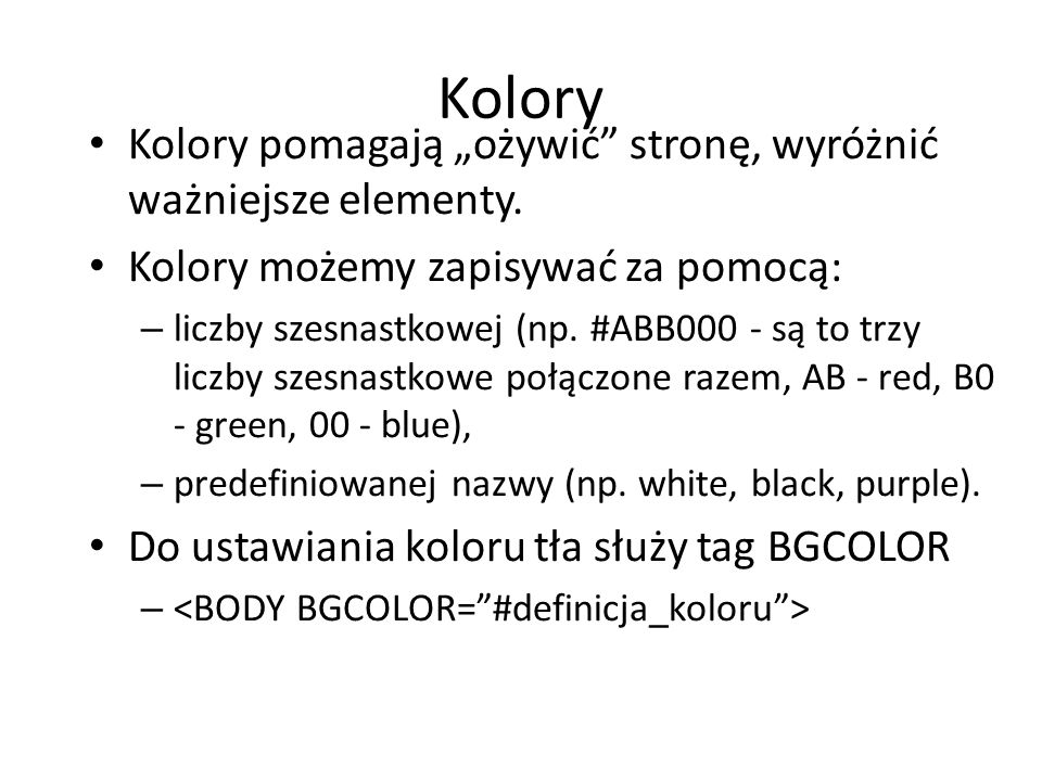 """Kolory Kolory pomagają """"ożywić stronę, wyróżnić ważniejsze elementy."""