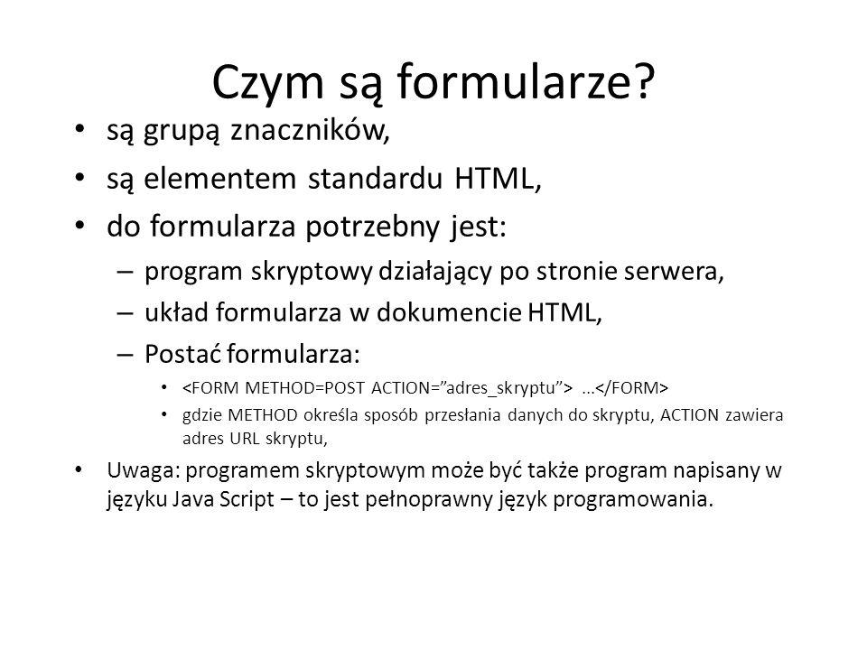Czym są formularze są grupą znaczników, są elementem standardu HTML,