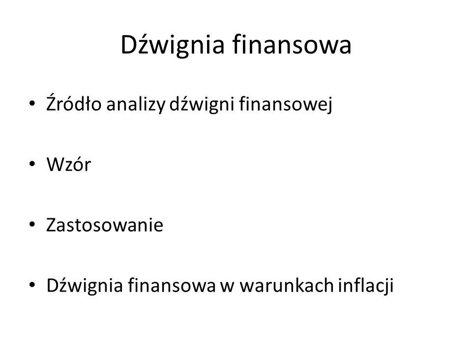 Dźwignia finansowa Źródło analizy dźwigni finansowej Wzór Zastosowanie