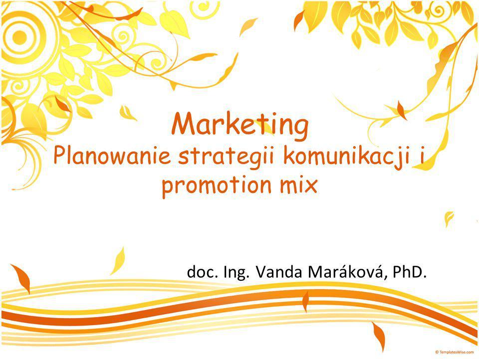 Marketing Planowanie strategii komunikacji i promotion mix