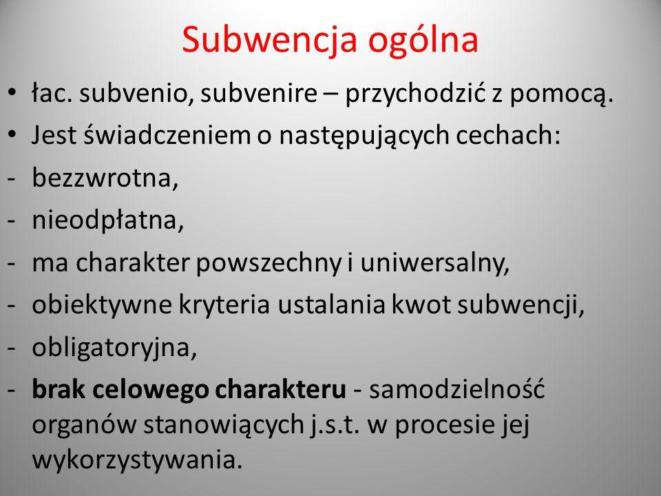 Subwencja ogólna łac. subvenio, subvenire – przychodzić z pomocą.