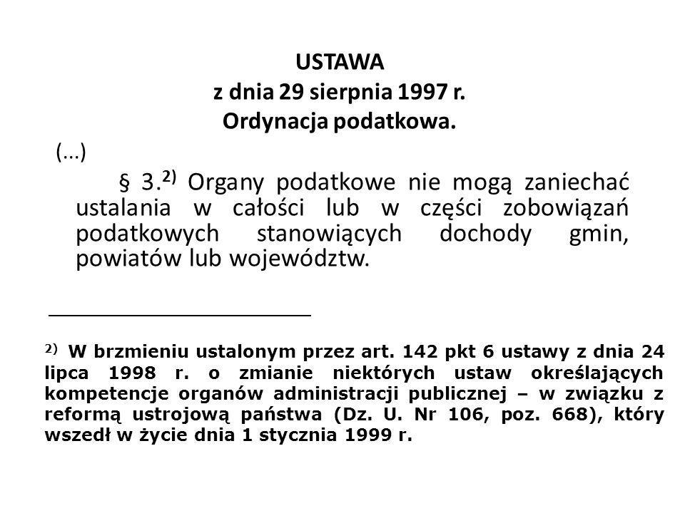 USTAWA z dnia 29 sierpnia 1997 r. Ordynacja podatkowa. (. ) § 3