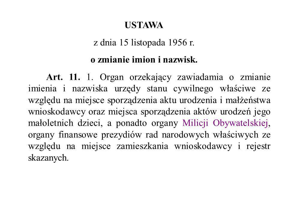 USTAWA z dnia 15 listopada 1956 r. o zmianie imion i nazwisk. Art. 11