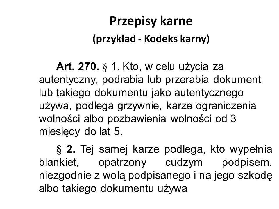 Przepisy karne (przykład - Kodeks karny)