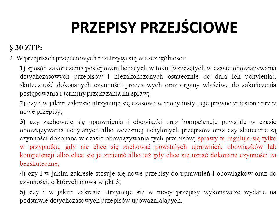 PRZEPISY PRZEJŚCIOWE § 30 ZTP:
