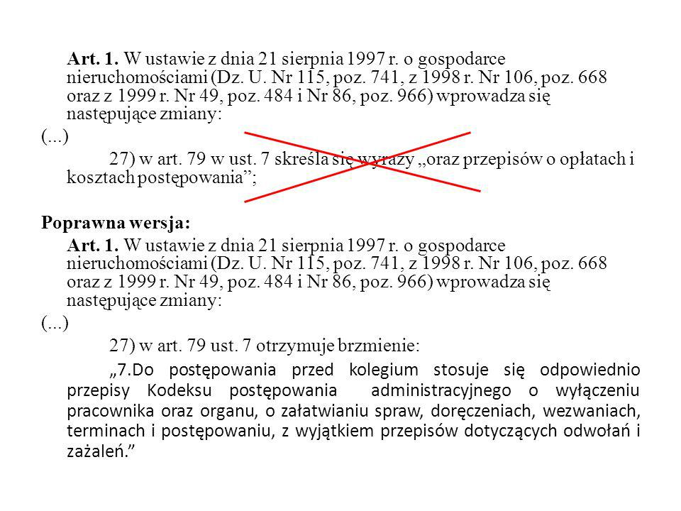 Art. 1. W ustawie z dnia 21 sierpnia 1997 r