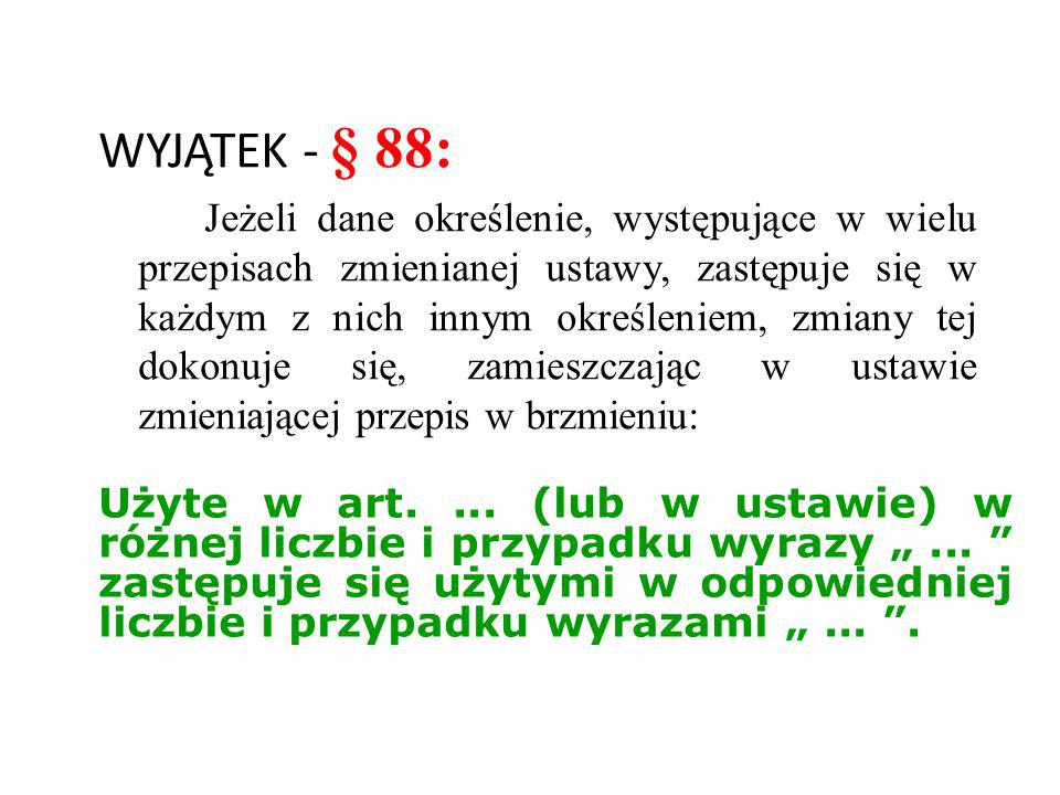 WYJĄTEK - § 88: