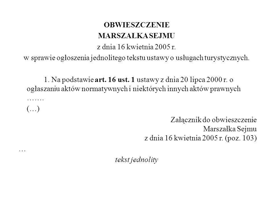OBWIESZCZENIE MARSZAŁKA SEJMU z dnia 16 kwietnia 2005 r