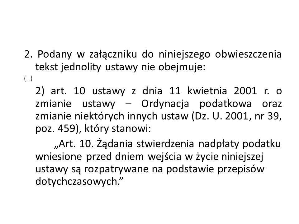 2. Podany w załączniku do niniejszego obwieszczenia tekst jednolity ustawy nie obejmuje: