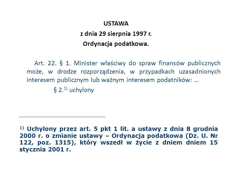 USTAWA z dnia 29 sierpnia 1997 r. Ordynacja podatkowa. Art. 22. § 1