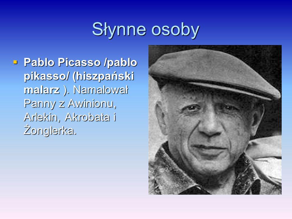 Słynne osoby Pablo Picasso /pablo pikasso/ (hiszpański malarz ).