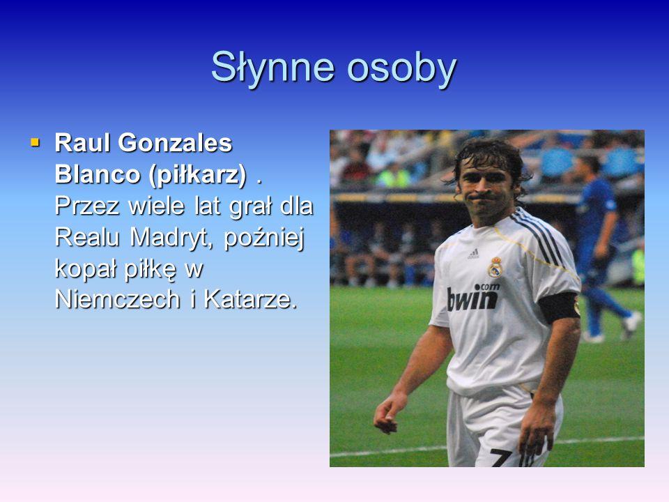 Słynne osoby Raul Gonzales Blanco (piłkarz) .