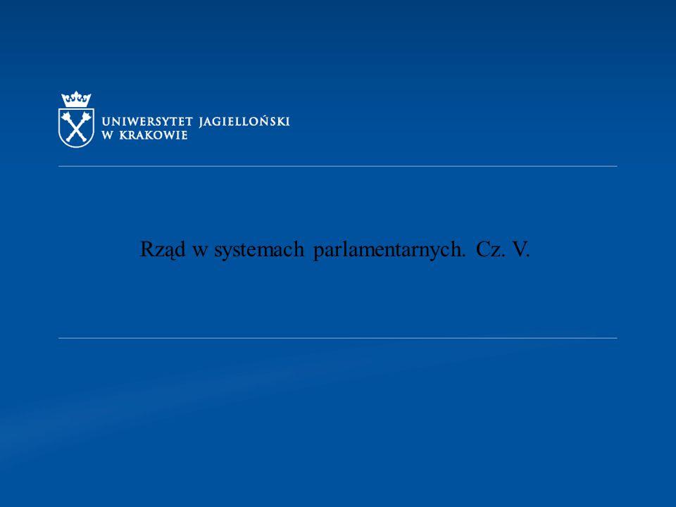 Rząd w systemach parlamentarnych. Cz. V.