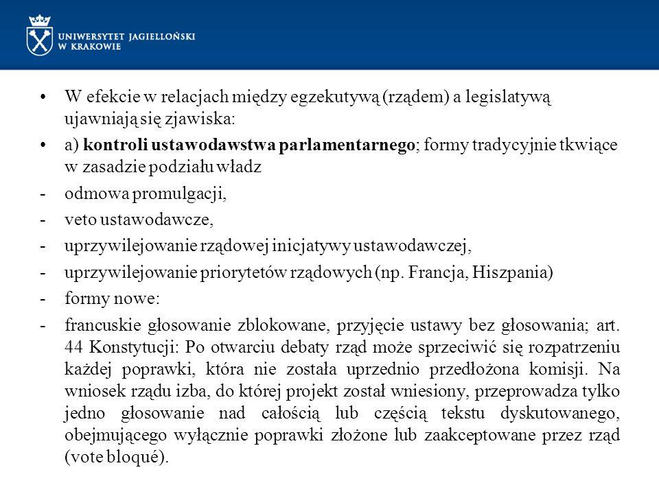 W efekcie w relacjach między egzekutywą (rządem) a legislatywą ujawniają się zjawiska: