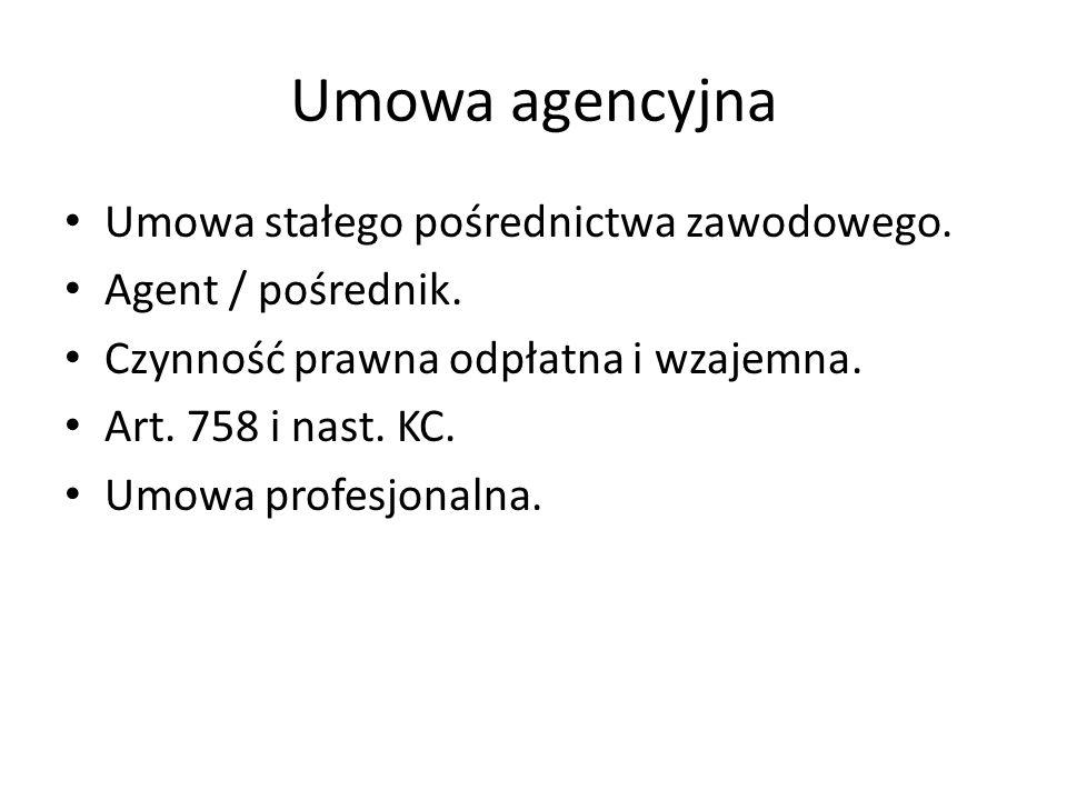 Umowa agencyjna Umowa stałego pośrednictwa zawodowego.