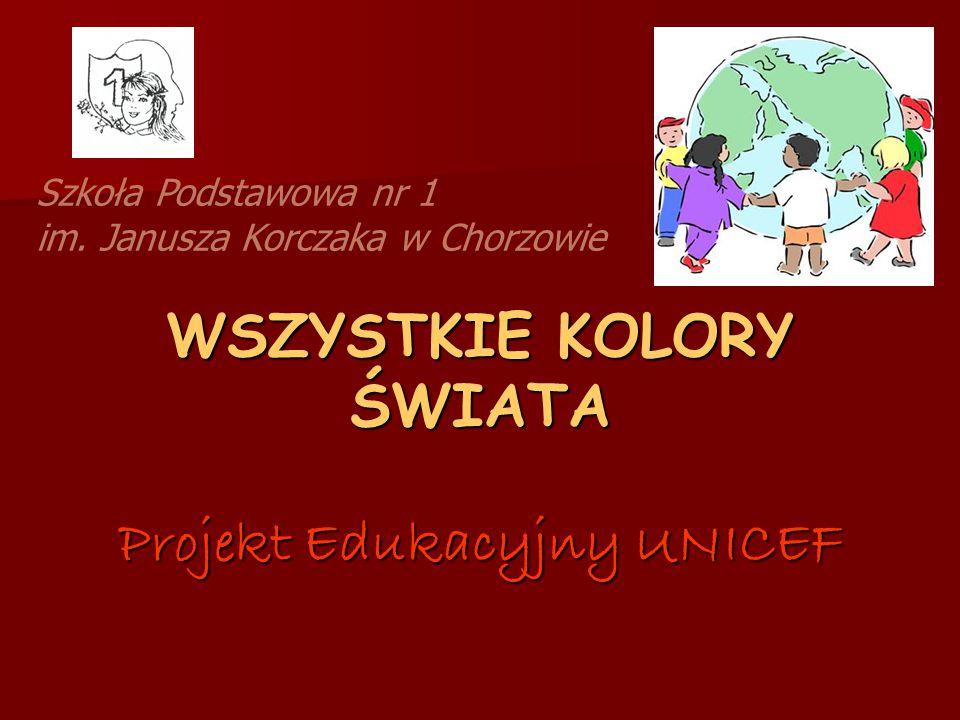 WSZYSTKIE KOLORY ŚWIATA Projekt Edukacyjny UNICEF