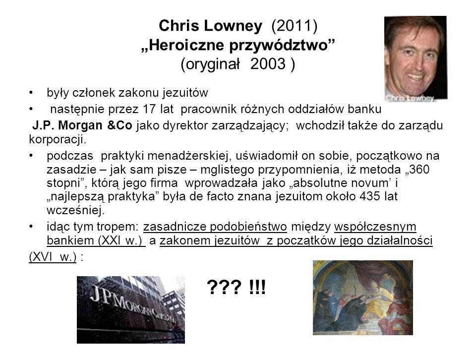 """Chris Lowney (2011) """"Heroiczne przywództwo (oryginał 2003 )"""