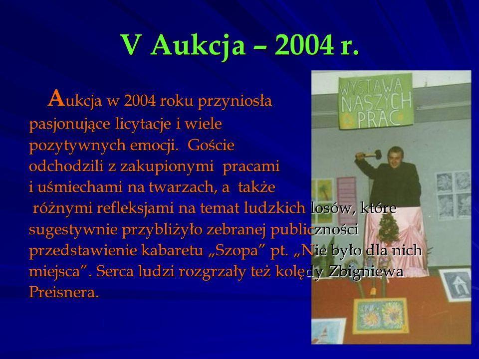 V Aukcja – 2004 r. Aukcja w 2004 roku przyniosła