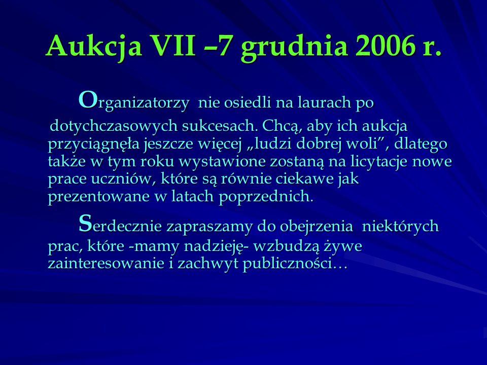 Aukcja VII –7 grudnia 2006 r. Organizatorzy nie osiedli na laurach po