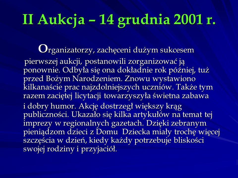 II Aukcja – 14 grudnia 2001 r. Organizatorzy, zachęceni dużym sukcesem