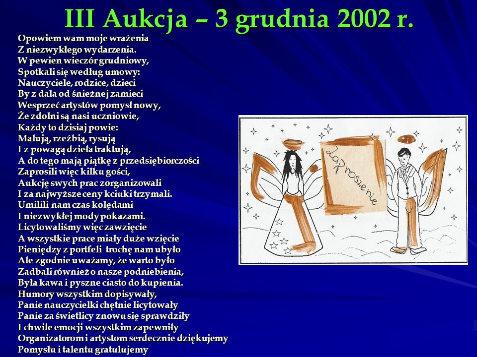 III Aukcja – 3 grudnia 2002 r. Opowiem wam moje wrażenia