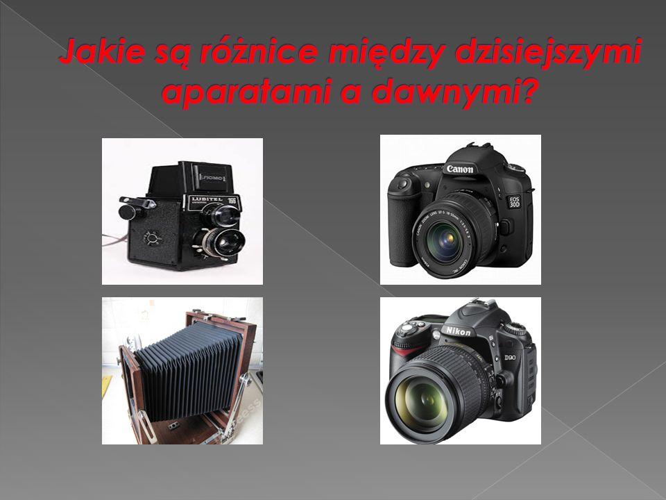 Jakie są różnice między dzisiejszymi aparatami a dawnymi