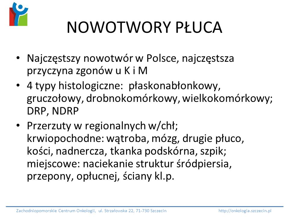 NOWOTWORY PŁUCA Najczęstszy nowotwór w Polsce, najczęstsza przyczyna zgonów u K i M.