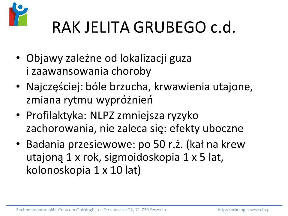 RAK JELITA GRUBEGO c.d. Objawy zależne od lokalizacji guza i zaawansowania choroby.