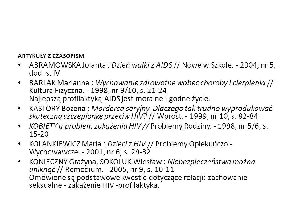 ARTYKUŁY Z CZASOPISM ABRAMOWSKA Jolanta : Dzień walki z AIDS // Nowe w Szkole. - 2004, nr 5, dod. s. IV.