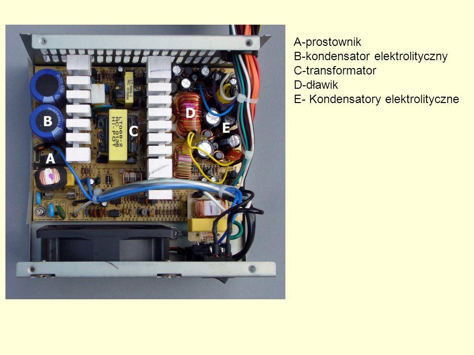 A-prostownik B-kondensator elektrolityczny C-transformator D-dławik E- Kondensatory elektrolityczne